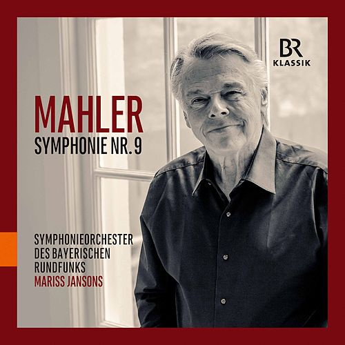 Mahler: Symphony No. 9 in D Major by Symphonie-Orchester des Bayerischen Rundfunks