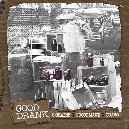 Play & Download Good Drank by 2 Chainz | Napster