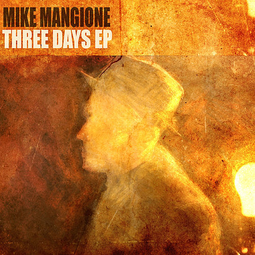 Play & Download Three Days EP by Mike Mangione | Napster