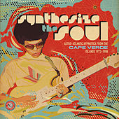 Synthesize the Soul: Astro-Atlantic Hypnotica from the Cape Verde Islands 1973 - 1988 by Various Artists
