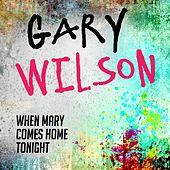 Play & Download When Mary Comes Home Tonight by Gary Wilson | Napster