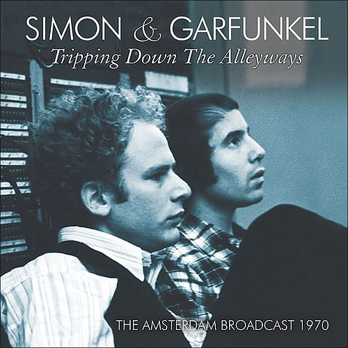 Tripping Down the Alleyways (Live) von Simon & Garfunkel