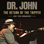 The Return of the Tripper (Live) von Dr. John