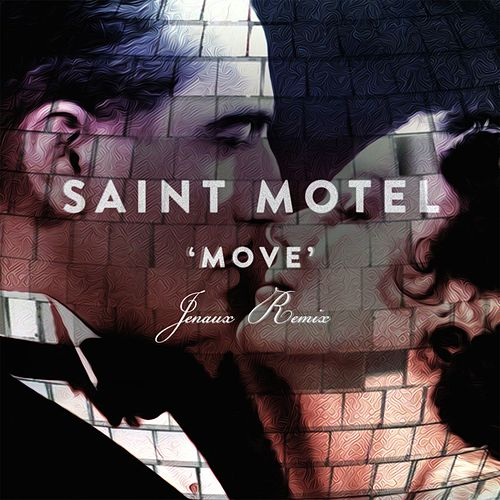 Play & Download Move (Jenaux Remix) by Saint Motel | Napster
