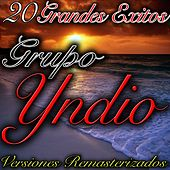 20 Grandes Exitos (Versiones Remasterizados) by Grupo Yndio