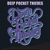 Play & Download Deep Pocket Thieves by Deep Pocket Thieves | Napster