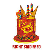 Play & Download Sweet Treats by Right Said Fred | Napster
