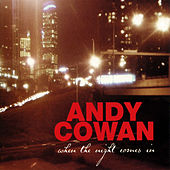 When The Night Comes In by Andy Cowan