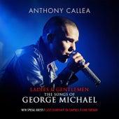 Ladies & Gentlemen The Songs Of George Michael by Anthony Callea