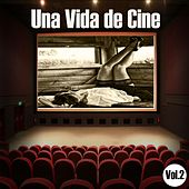 Una Vida de Cine Vol. 2 by Various Artists
