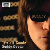 Play & Download It's All Goode by Buddy Goode | Napster