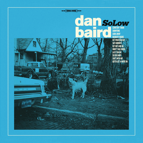 Play & Download SoLow by Dan Baird | Napster