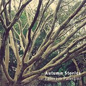 Play & Download Autumn Stories by Fabrizio Paterlini | Napster