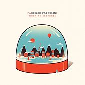 Play & Download Morning Sketches by Fabrizio Paterlini | Napster