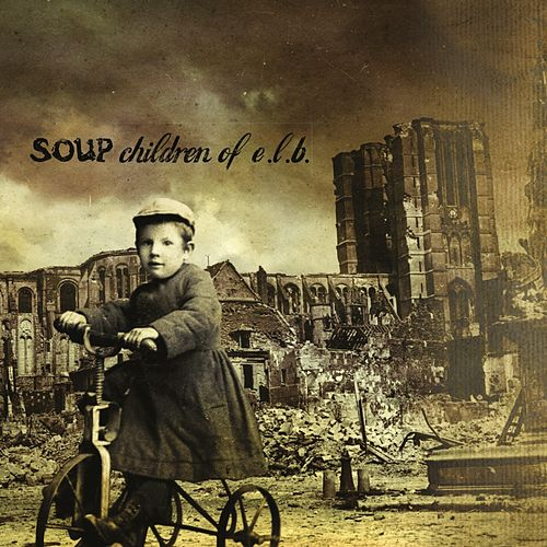 Play & Download Children of E.L.B. by Soup | Napster