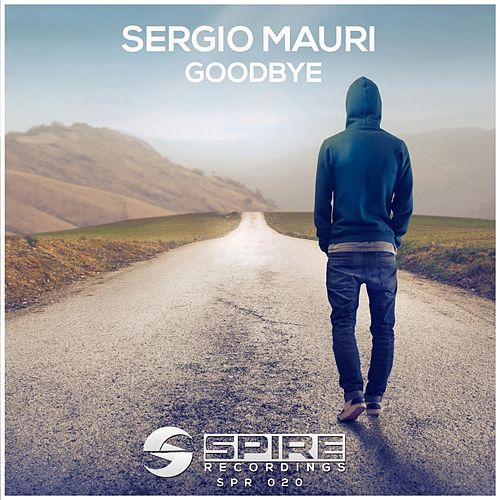 Play & Download Goodbye by Sergio Mauri | Napster