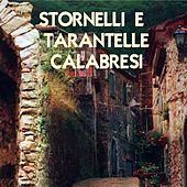 Stornelli e tarantelle calabresi by Various Artists