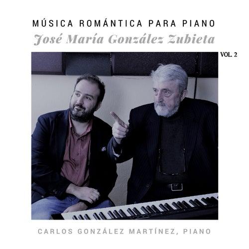 José María González Zubieta: Música Romántica para Piano (Vol. 2) de Carlos González Martínez