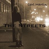 Play & Download The Streets by Carl Martin | Napster