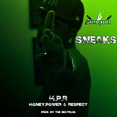 Money, Power & Respect by Sneaks