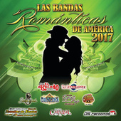 Las Bandas Románticas De América 2017 by Various Artists