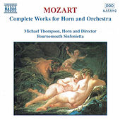 Complete Works for Horn and Orchestra by Wolfgang Amadeus Mozart