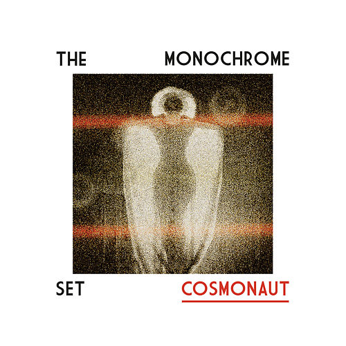 Play & Download Cosmonaut by The Monochrome Set | Napster