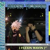 Flexin Wavin by Goodbye Tomorrow