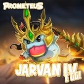 Jarvan IV é GG! by Prometeus