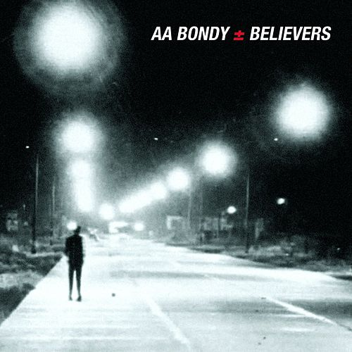 Play & Download Believers by A. A. Bondy | Napster