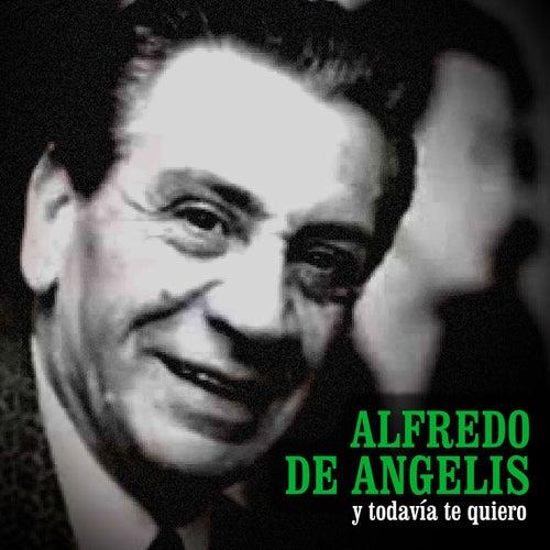 Play & Download Y Todavia Te Quiero by Alfredo De Angelis | Napster