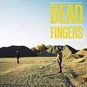 Dead Fingers by Deadfingers