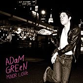 Minor Love by Adam Green