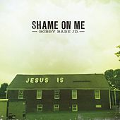 Play & Download Shame on Me by Bobby Bare Jr. | Napster