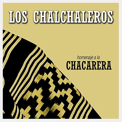 Play & Download Homenaje a la Chacarera by Los Chalchaleros | Napster