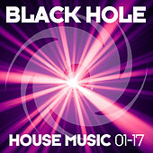 Play & Download Black Hole House Music 01-17 by Various Artists | Napster