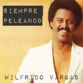 Siempre Peleando by Wilfrido Vargas