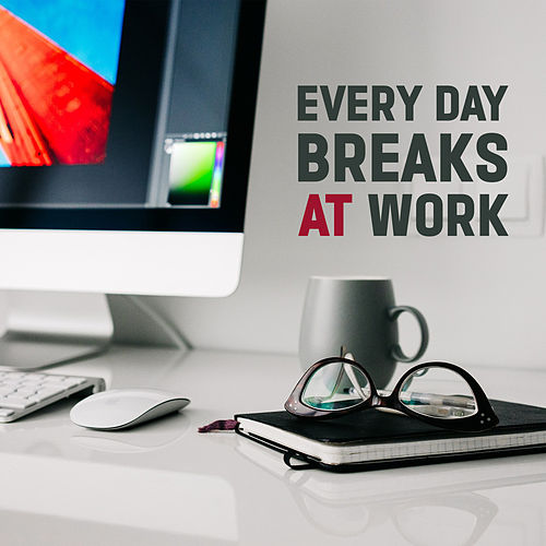 Every Day Breaks At Work: Soft Jazz Music, Lunch Time, Relaxation Breaks Exercises, Instrumental Music in Office, Hotel & Coffe Shop de Background Instrumental Music Collective