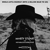 Play & Download Whole Lotta Highway (With A Million Miles To Go) by Marty Stuart | Napster