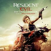 Resident Evil: The Final Chapter (Original Soundtrack Album) by Paul Haslinger