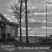It Feels so Good by Spencer