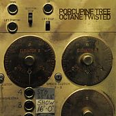 Play & Download Octane Twisted by Porcupine Tree | Napster