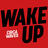 Wake Up (Acoustic) de Circa Waves