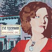 Play & Download Atmospheric Epic by Eve Fleishman | Napster