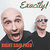Play & Download Exactly! by Right Said Fred | Napster