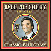Classic Bluegrass by Del McCoury