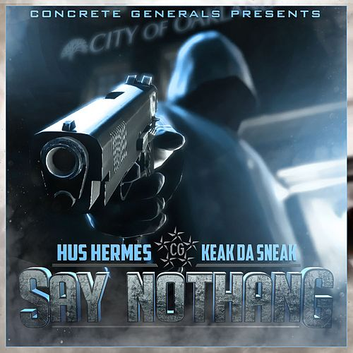 Say Nothang by Keak Da Sneak