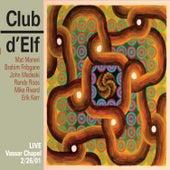 Live - Vassar Chapel, 2/26/01 by Club D'Elf