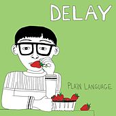 Plain Language by Delay