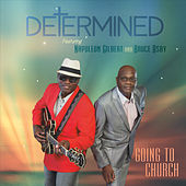 Going to Church (feat. Napoleon Gilbert & Bruce Osby) by Determined